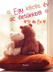 Lengyel Orsolya - Te és ÉN - Egy közös év az életünkből (macis borító)