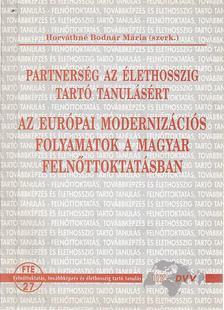 Horváthné Bodnár Mária (szerk.) - Az európai modernizációs folyamatok a magyar felnőttoktatásban [antikvár]