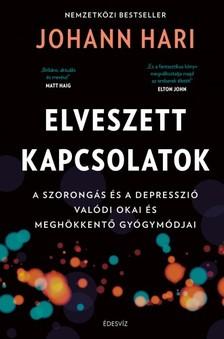 Johann Hari - Elveszett kapcsolatok - A szorongás és a depresszió valódi okai és meghökkentő gyógymódjai [eKönyv: epub, mobi]