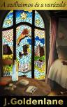 J. Goldenlane - A szélhámos és a varázsló [eKönyv: epub, mobi]