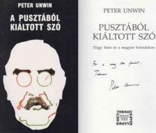 Peter Unwin - A pusztából kiáltott szó (dedikált) [antikvár]