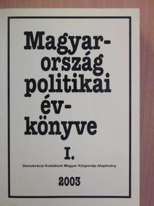 Ágh Attila - Magyarország politikai évkönyve 2003. I. (töredék) [antikvár]