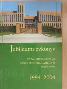 D. Szebik Imre - Az Evangélikus Egyház Aszódi Petőfi Gimnáziuma és Kollégiumának Jubileumi Évkönyve [antikvár]