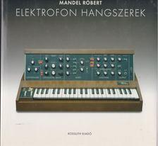 MANDEL RÓBERT - Elektrofon hangszerek [antikvár]