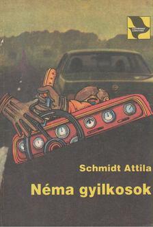 Schmidt Attila - Néma gyilkosok [antikvár]