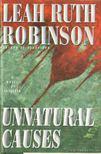 Robinson, Leah Ruth - Unnatural causes [antikvár]