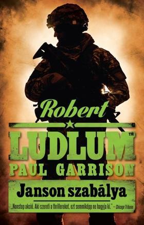 Robert Ludlum, Paul Garrison - JANSON SZABÁLYA