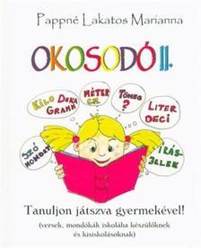 PAPPNÉ LAKATOS MARIANNA - Okosodó II. - Tanuljon játszva gyermekével!
