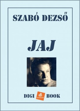 SZABÓ DEZSŐ - Jaj [eKönyv: epub, mobi]