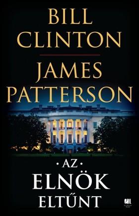 Bill Clinton - James Patterson - Az elnök eltűnt [eKönyv: epub, mobi]
