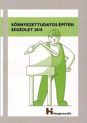 Antal Péter, Ámon Kovács Judit, Cservenyák Eszter Ilka, Páricsy Zoltán, Varga Rita - Környezettudatos Építési Segédlet 2018