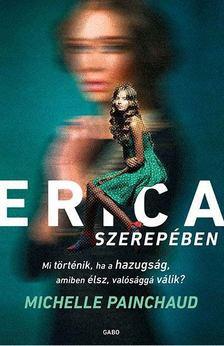 Michelle Painchaud - Erica szerepében [antikvár]