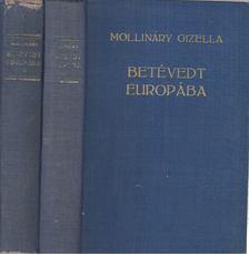 MOLLINÁRY GIZELLA - Betévedt Európába I-II. kötet [antikvár]