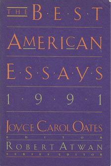 Joyce Carol Oates - Best American Essays 1991 [antikvár]