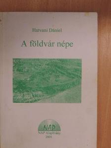 Hatvani Dániel - A földvár népe [antikvár]