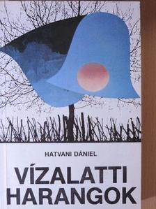 Hatvani Dániel - Vízalatti harangok [antikvár]