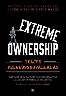 Jocko Willink - Leif Babin - Extreme Ownership - Teljes felelősségvállalás