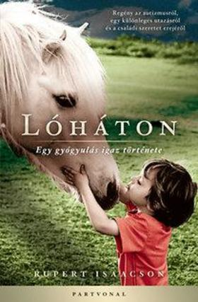 Robert Isaacson - Lóháton - Egy gyógyulás igaz története