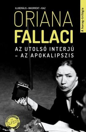 Oriana Fallaci - Az utolsó interjú - Az apokalipszis - A Harag - trilógia 3.