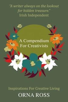 Ross Orna - A Compendium For Creativists - Inspirations For Creative Living [eKönyv: epub, mobi]