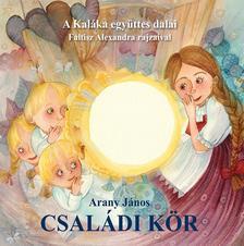Arany János - Családi kör - CD melléklettel / A Kaláka együttes dalai