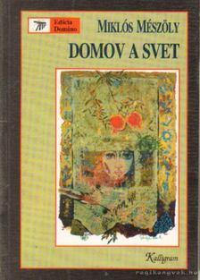 Mészöly Miklós - Domov a svet (szlovák nyelvű) [antikvár]