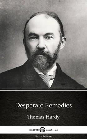 Thomas Hardy - Desperate Remedies by Thomas Hardy (Illustrated) [eKönyv: epub, mobi]