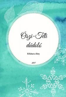 Kitty B. Habarics - Őszi-Téli dúdoló [eKönyv: pdf, epub, mobi]