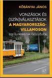 Köbányai János - Vonzások és (szín) választások a Magyarország-villamoson