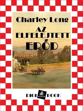 Long, Charley - Az elfelejtett erőd [eKönyv: epub, mobi]