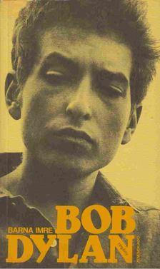BARNA IMRE - Bob Dylan [antikvár]