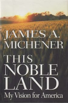 James A. Michener - This Noble Land [antikvár]