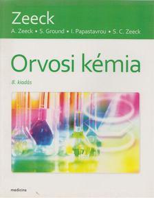 Axel Zeeck, Sabine Cécile Zeeck, Stephanie Grond, Ina Emme-Papastravrou - Orvosi kémia (Zeeck) [antikvár]