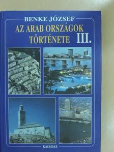 Benke József - Az arab országok története III. [antikvár]