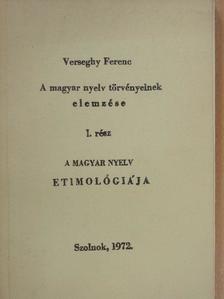 Verseghy Ferenc - A magyar nyelv törvényeinek elemzése I. [antikvár]