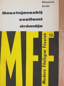 Meszerics István - Dosztojevszkij szellemi drámája [antikvár]
