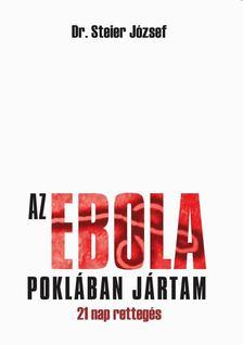 dr. Steier József - Az Ebola Poklában jártam [antikvár]