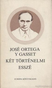 ORTEGA Y GASSET, JOSÉ - Két történelmi esszé [antikvár]