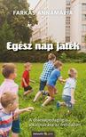 Farkas Annamária - Egész nap játék - A drámapedagógia alkalmazása az óvodában