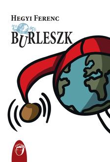 Hegyi Ferenc - Burleszk