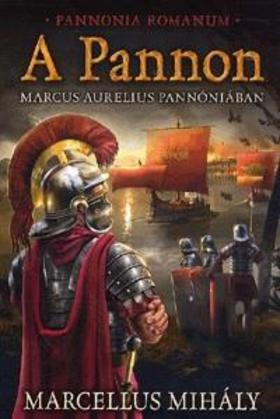 Marcellus Mihály - A PannonMarcus Aurelius Pannóniában