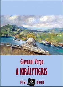Giovanni Verga - A királytigris [eKönyv: epub, mobi]