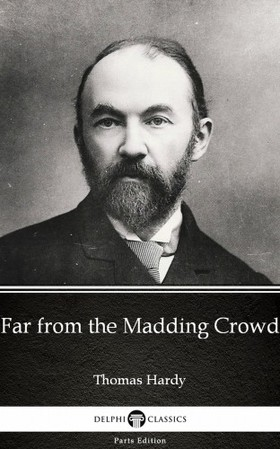Thomas Hardy - Far from the Madding Crowd by Thomas Hardy (Illustrated) [eKönyv: epub, mobi]