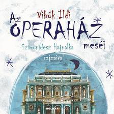 Vibók Ildi - Az Operaház meséi