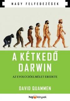 David Quammen - A kétkedő Darwin - Az evolúcióelmélet eredete [eKönyv: epub, mobi]