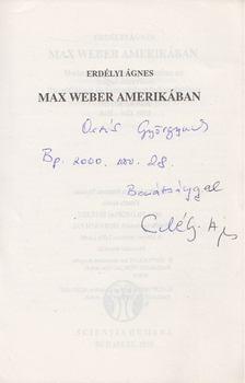 Erdélyi Ágnes - Max Weber Amerikában (dedikált) [antikvár]