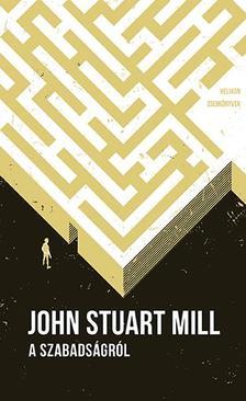 Mill, John Stuart - A szabadságról - Helikon zsebkönyvek 81.