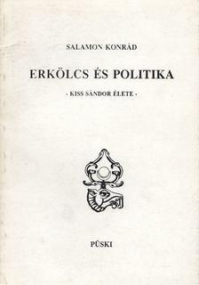 Salamon Konrád - Erkölcs és politika [antikvár]