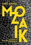 Gerő András - Mozaik Magyar jelenidő és történelem