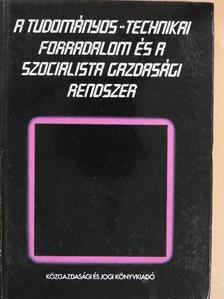 E. Kozar - A tudományos-technikai forradalom és a szocialista gazdasági rendszer [antikvár]